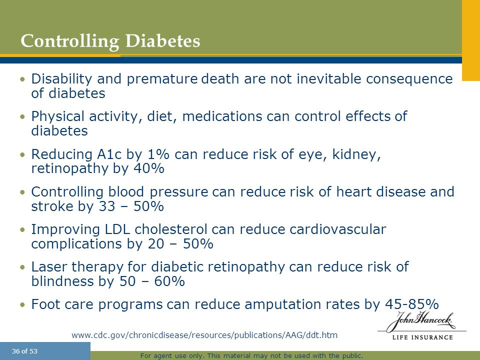 Controlling Diabetes Disability and premature death are not inevitable consequence of diabetes.