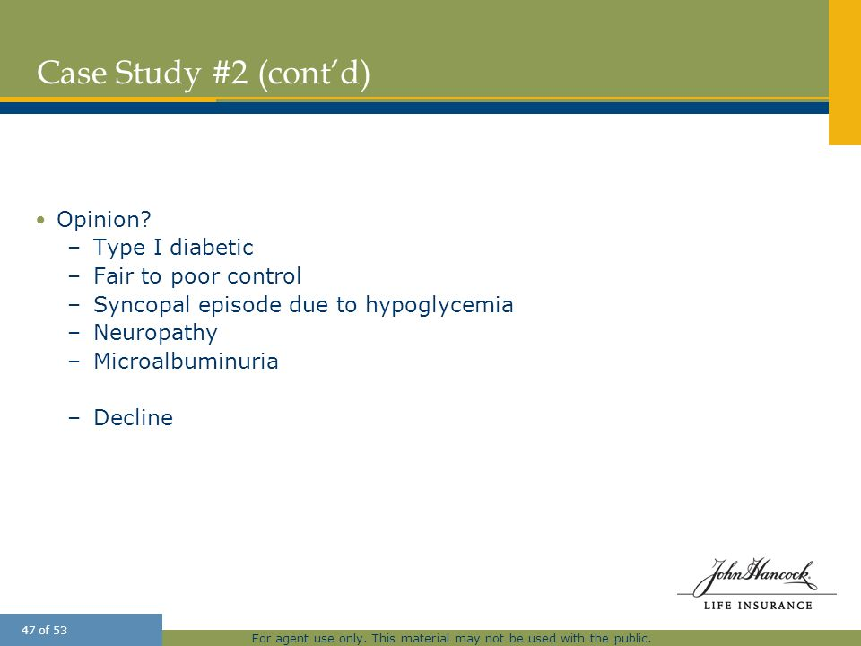 Case Study #2 (cont'd) Opinion Type I diabetic Fair to poor control