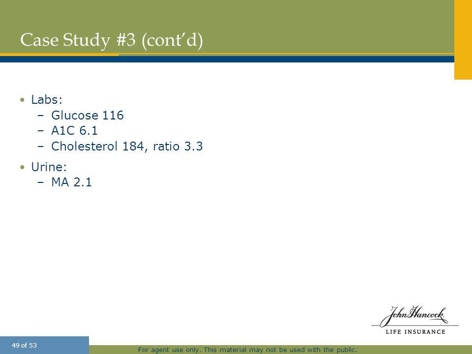 Case Study #3 (cont'd) Labs: Glucose 116 A1C 6.1