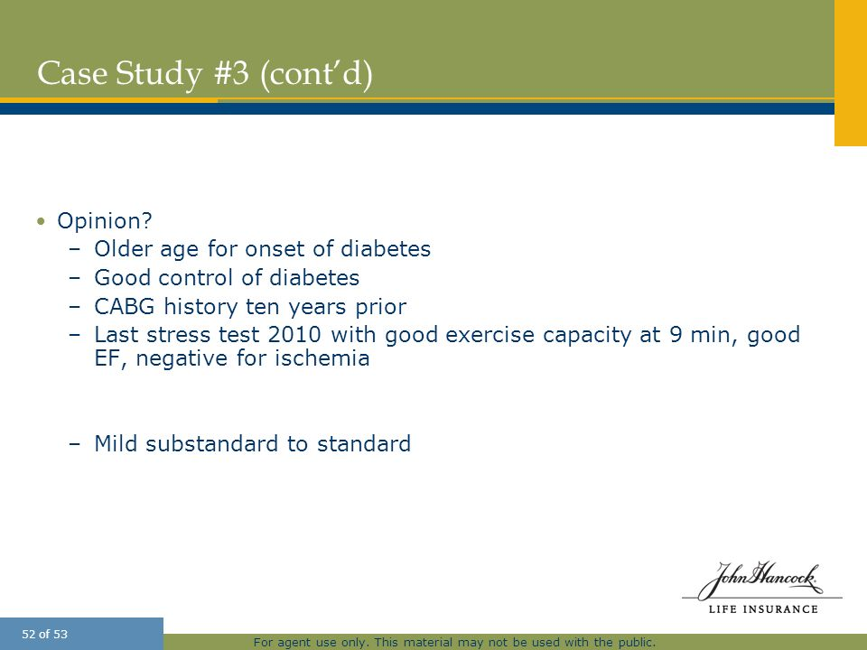 Case Study #3 (cont'd) Opinion Older age for onset of diabetes