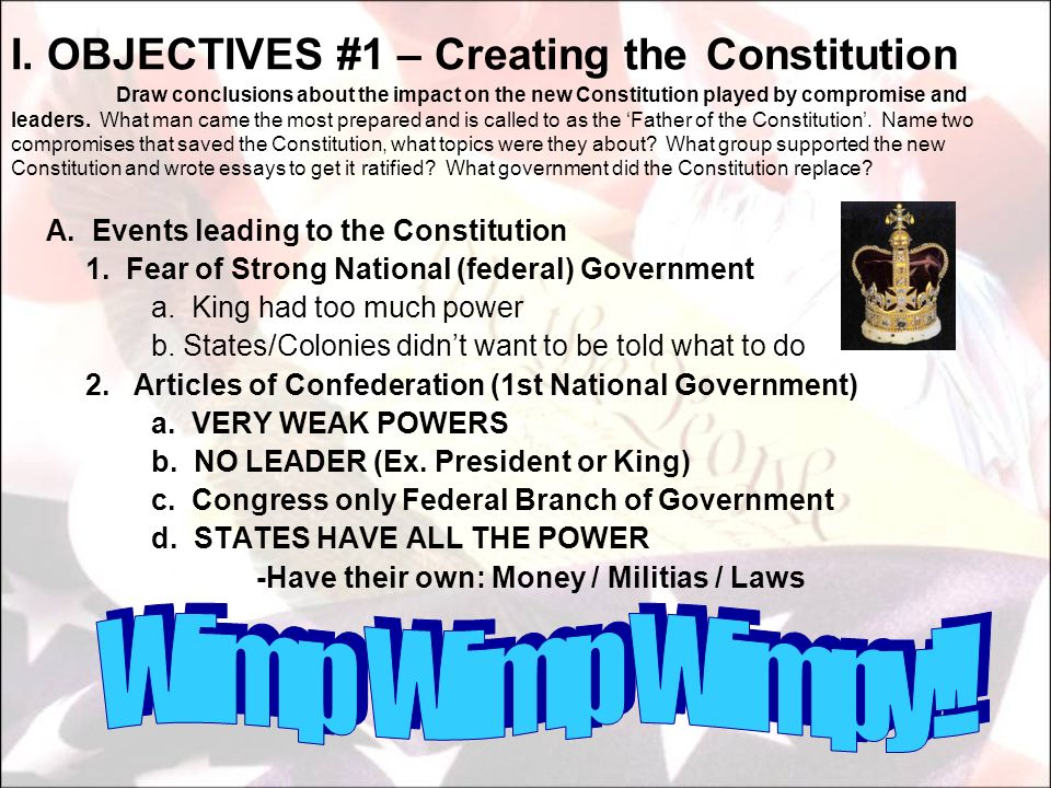I. OBJECTIVES #1 – Creating the Constitution