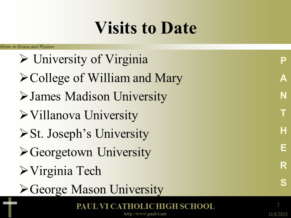 Visits to Date University of Virginia College of William and Mary