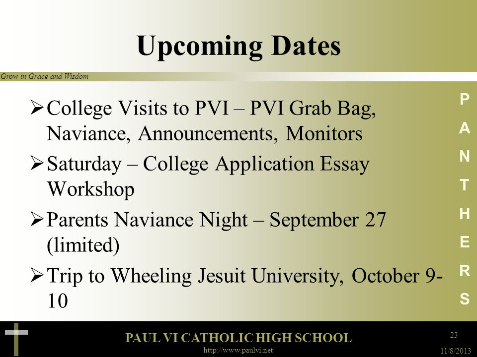 Upcoming Dates College Visits to PVI – PVI Grab Bag, Naviance, Announcements, Monitors. Saturday – College Application Essay Workshop.