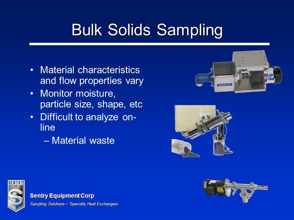 Bulk Solids Sampling Material characteristics and flow properties vary