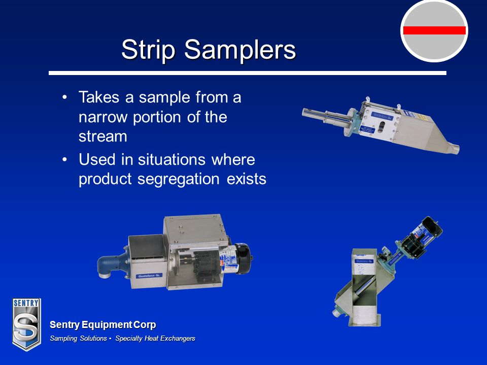 Strip Samplers Takes a sample from a narrow portion of the stream