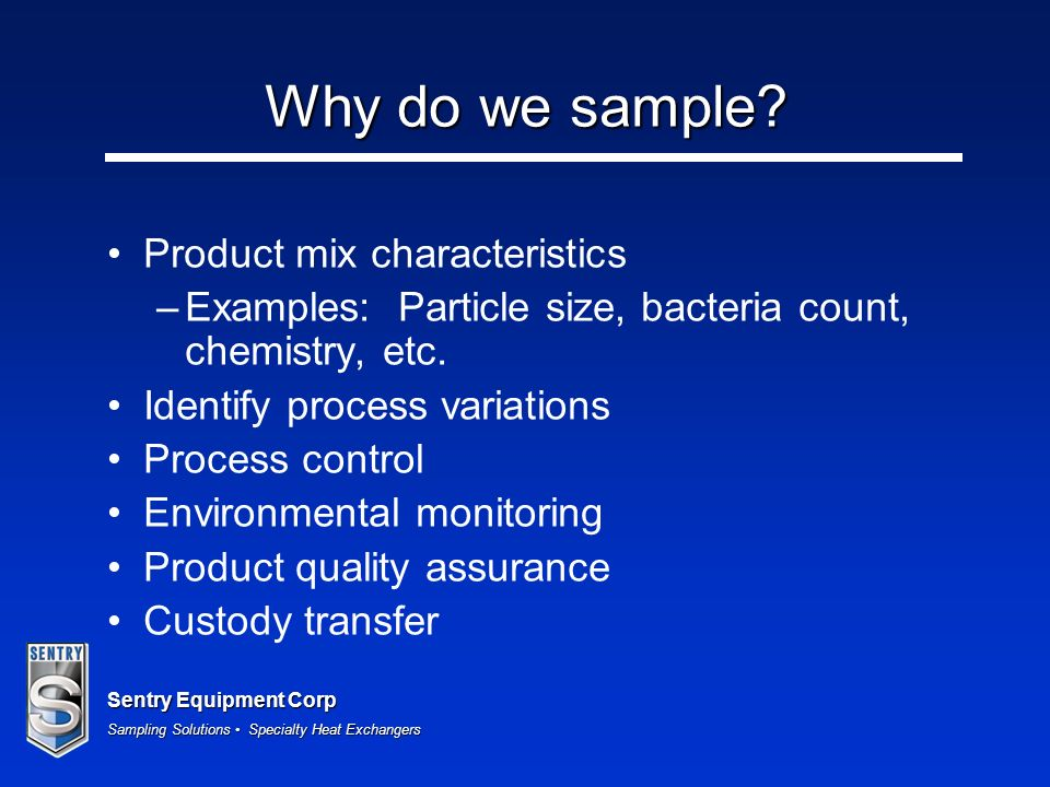 Why do we sample Product mix characteristics