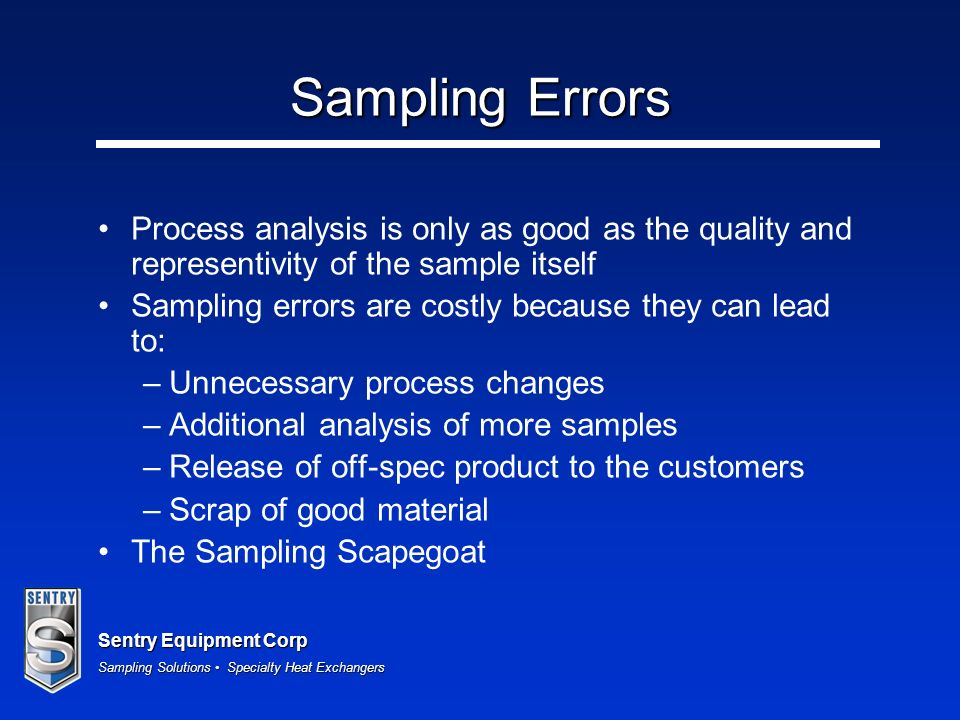 Sampling Errors Process analysis is only as good as the quality and representivity of the sample itself.