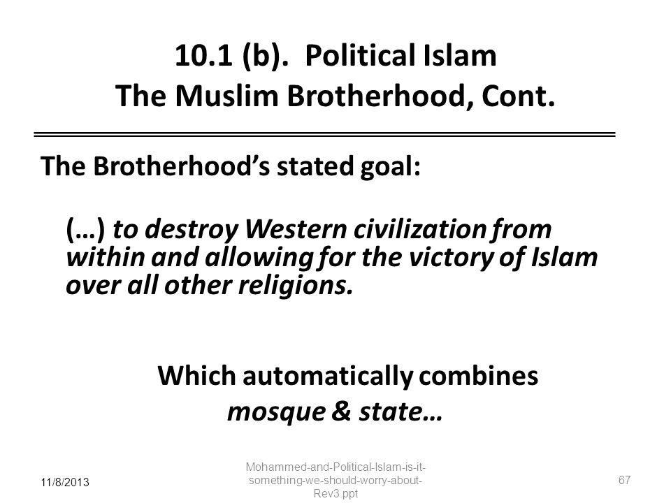 10.1 (b). Political Islam The Muslim Brotherhood, Cont.