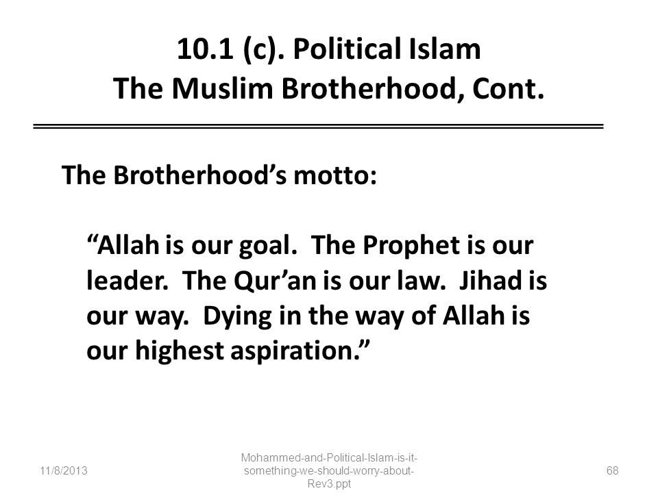 10.1 (c). Political Islam The Muslim Brotherhood, Cont.