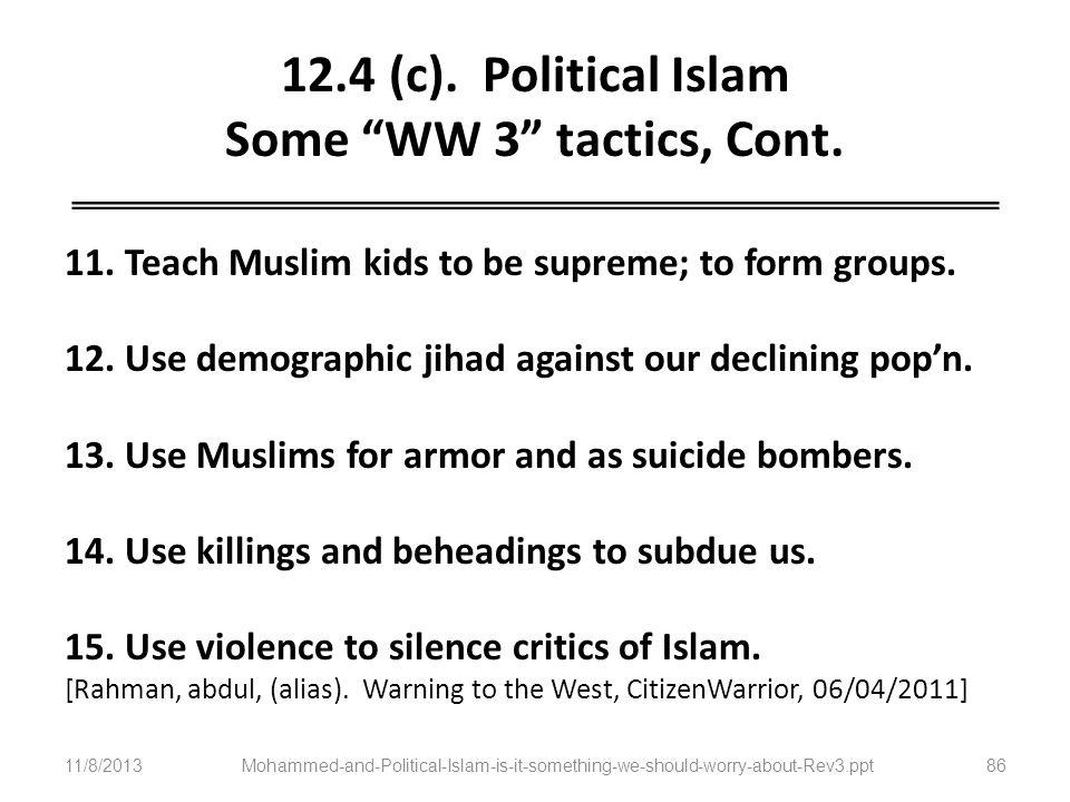 12.4 (c). Political Islam Some WW 3 tactics, Cont.
