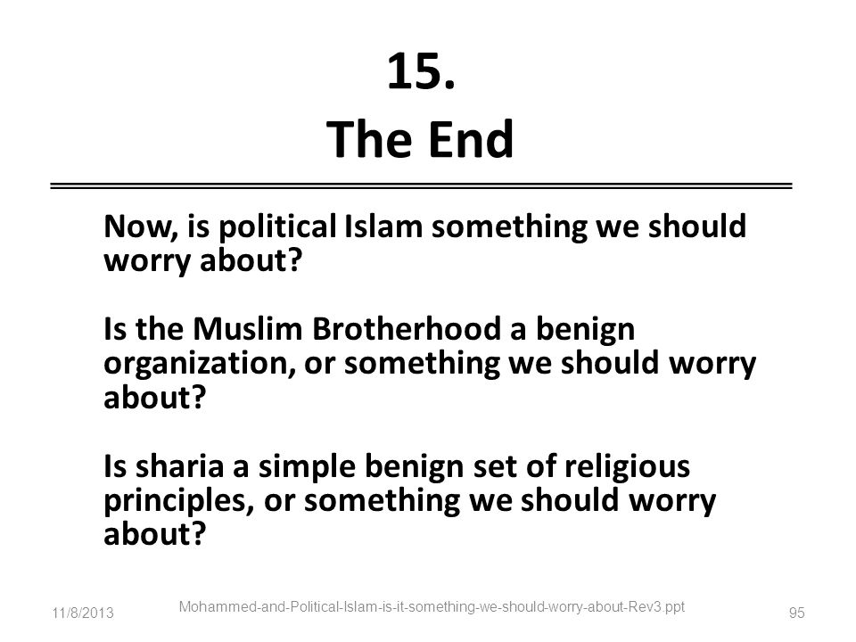 15. The End Now, is political Islam something we should worry about