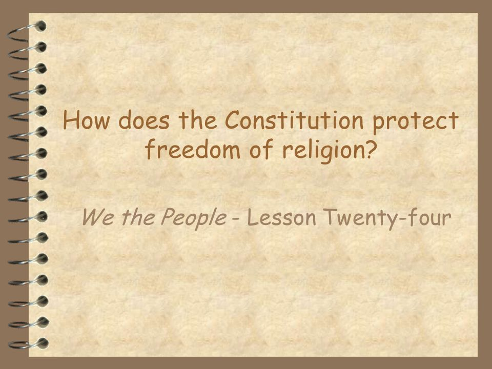 How does the Constitution protect freedom of religion
