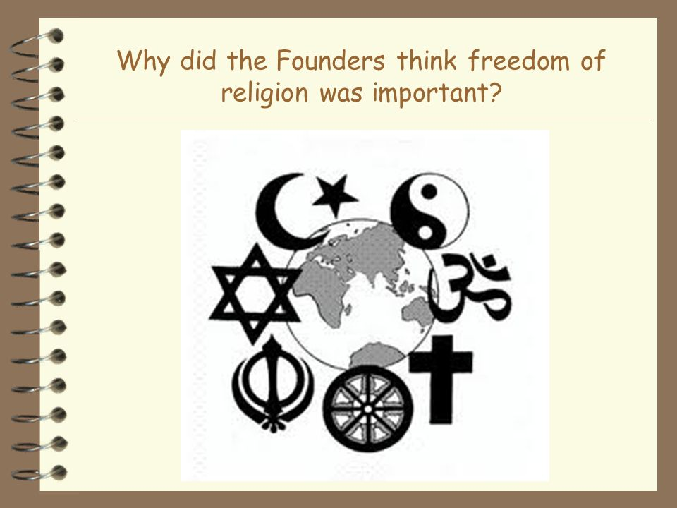 Why did the Founders think freedom of religion was important