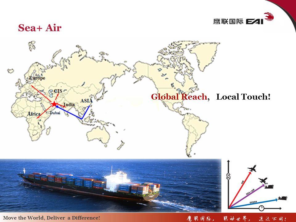 Sea+ Air Global Reach, Local Touch!