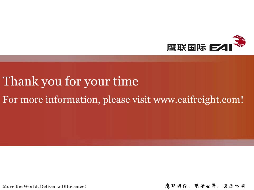 Thank you for your time For more information, please visit www.eaifreight.com!