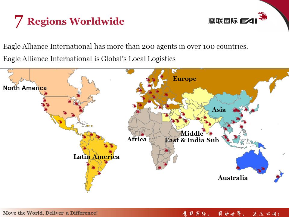 7 Regions Worldwide Eagle Alliance International has more than 200 agents in over 100 countries.