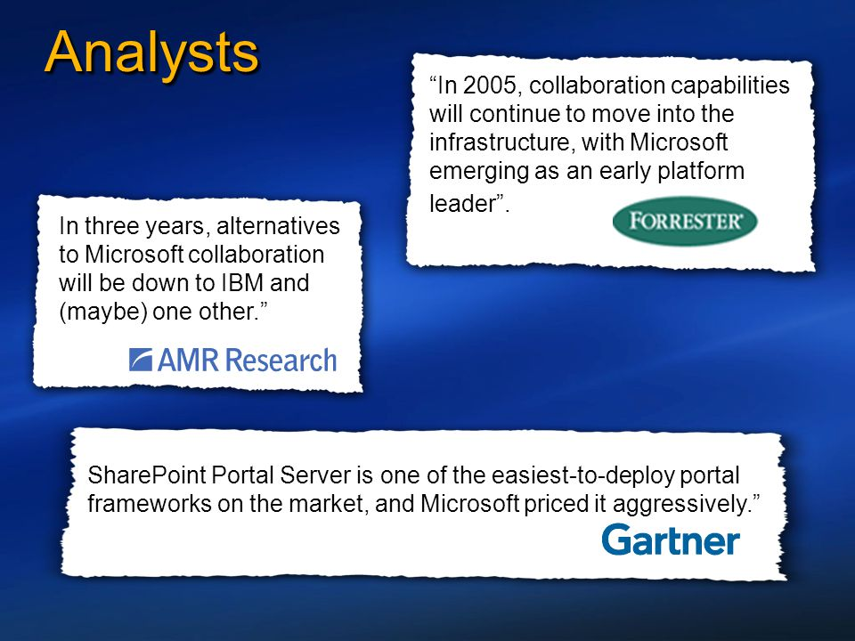 Analysts In 2005, collaboration capabilities will continue to move into the infrastructure, with Microsoft emerging as an early platform leader .