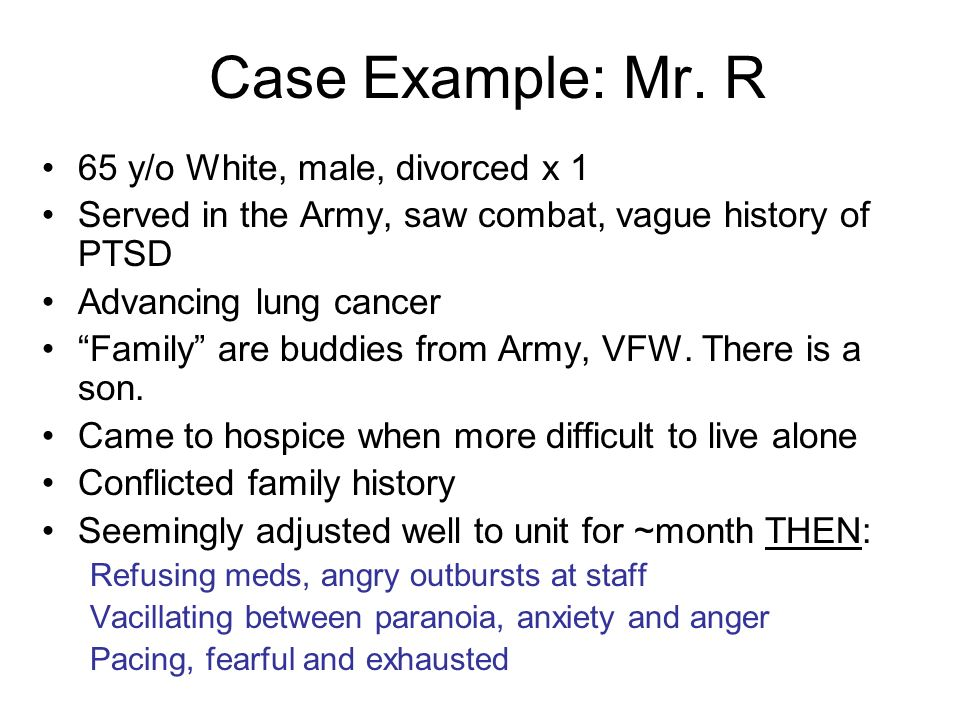 Case Example: Mr. R 65 y/o White, male, divorced x 1