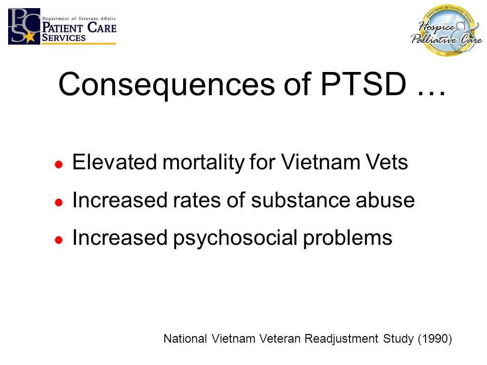 Consequences of PTSD … Elevated mortality for Vietnam Vets