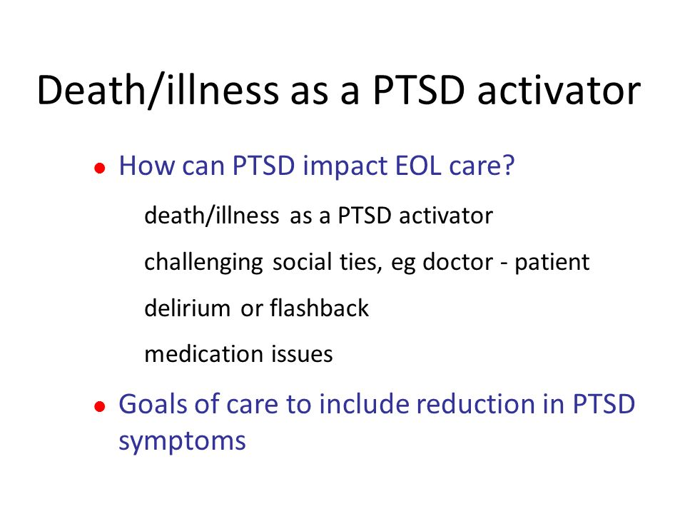 Death/illness as a PTSD activator