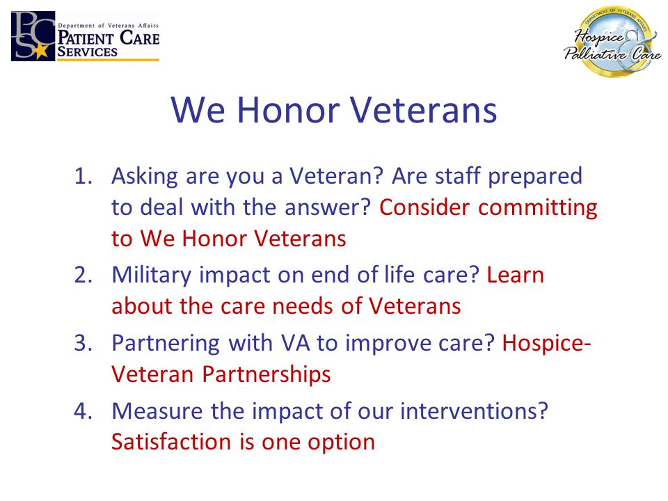 We Honor Veterans Asking are you a Veteran Are staff prepared to deal with the answer Consider committing to We Honor Veterans.