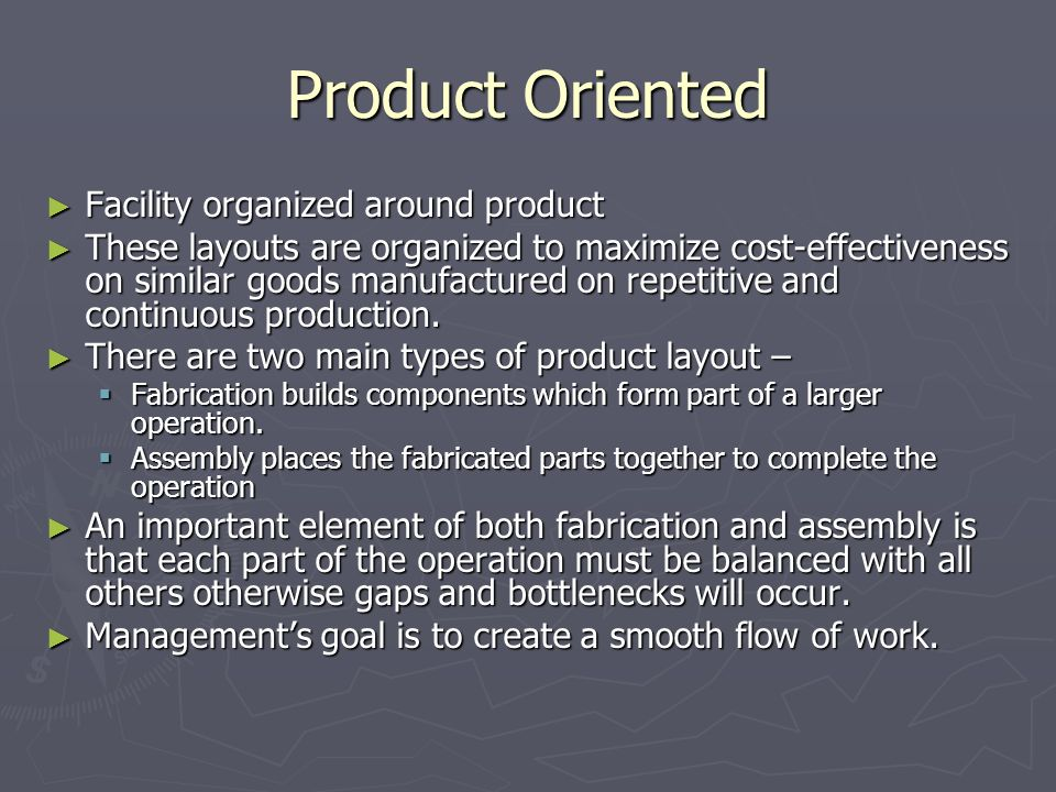 Product Oriented Facility organized around product