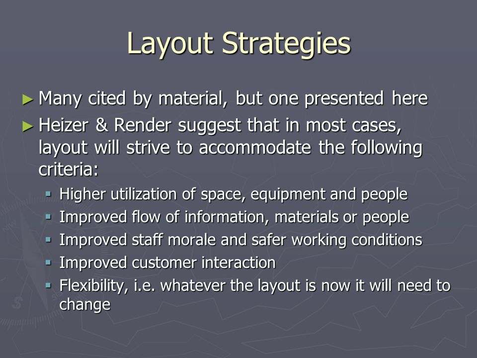 Layout Strategies Many cited by material, but one presented here
