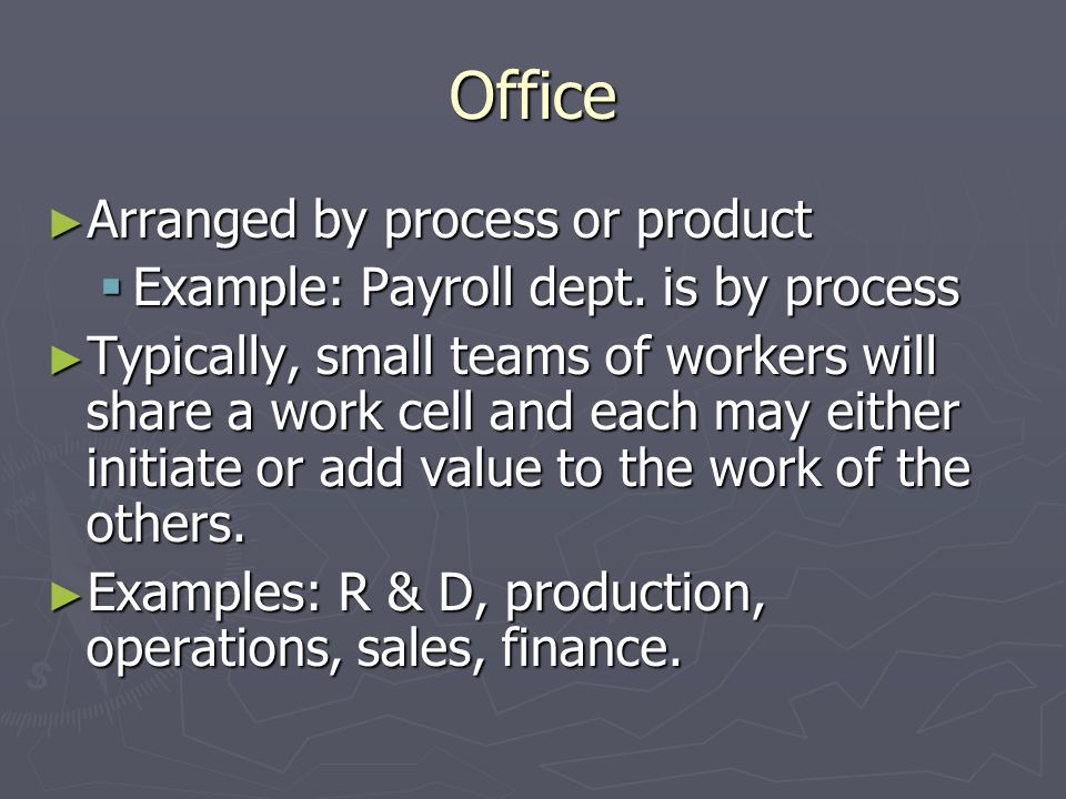 Office Arranged by process or product
