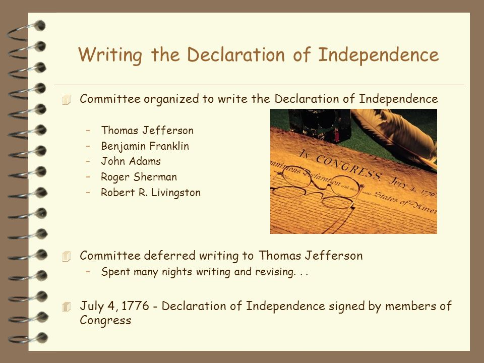 the writing of the declaration of independence Get an answer for 'what led to the writing of the declaration of independence ' and find homework help for other history questions at enotes.