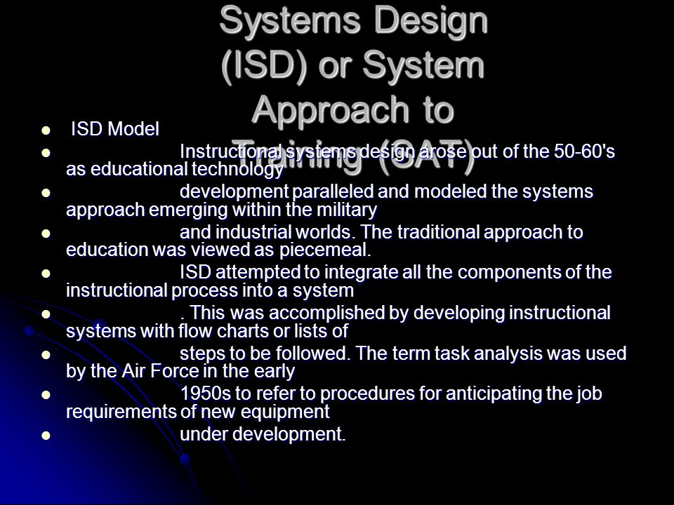 Instructional Systems Design (ISD) or System Approach to Training (SAT)
