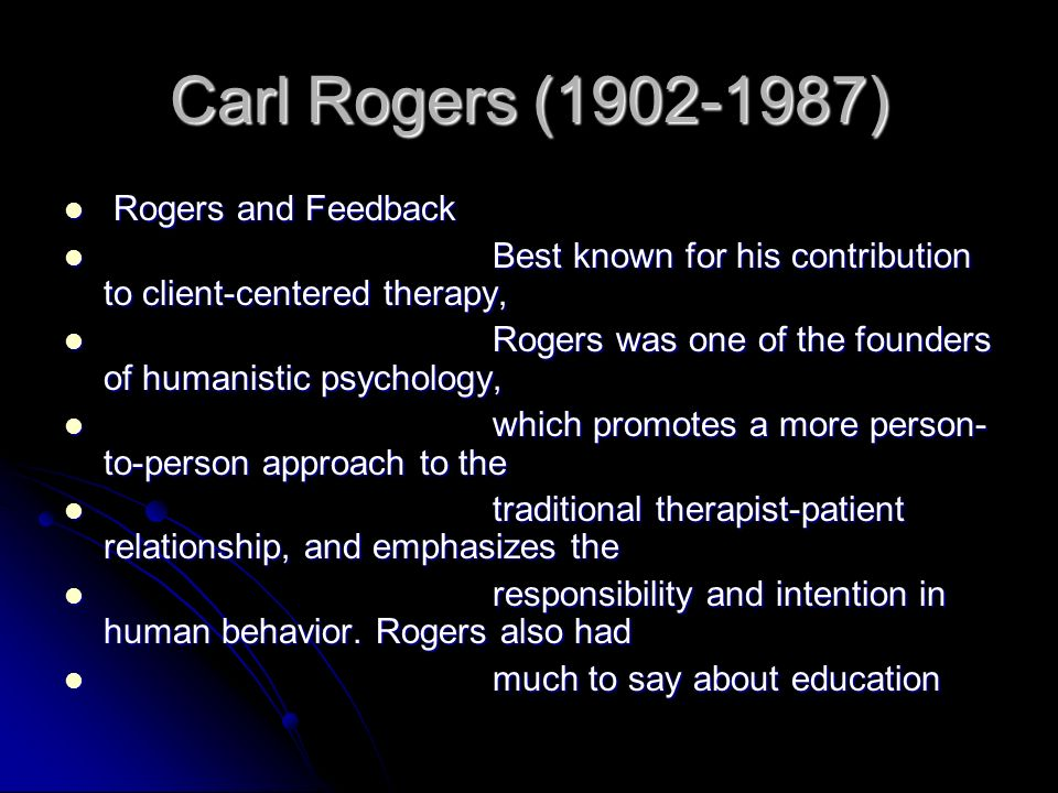 Carl Rogers ( ) Rogers and Feedback