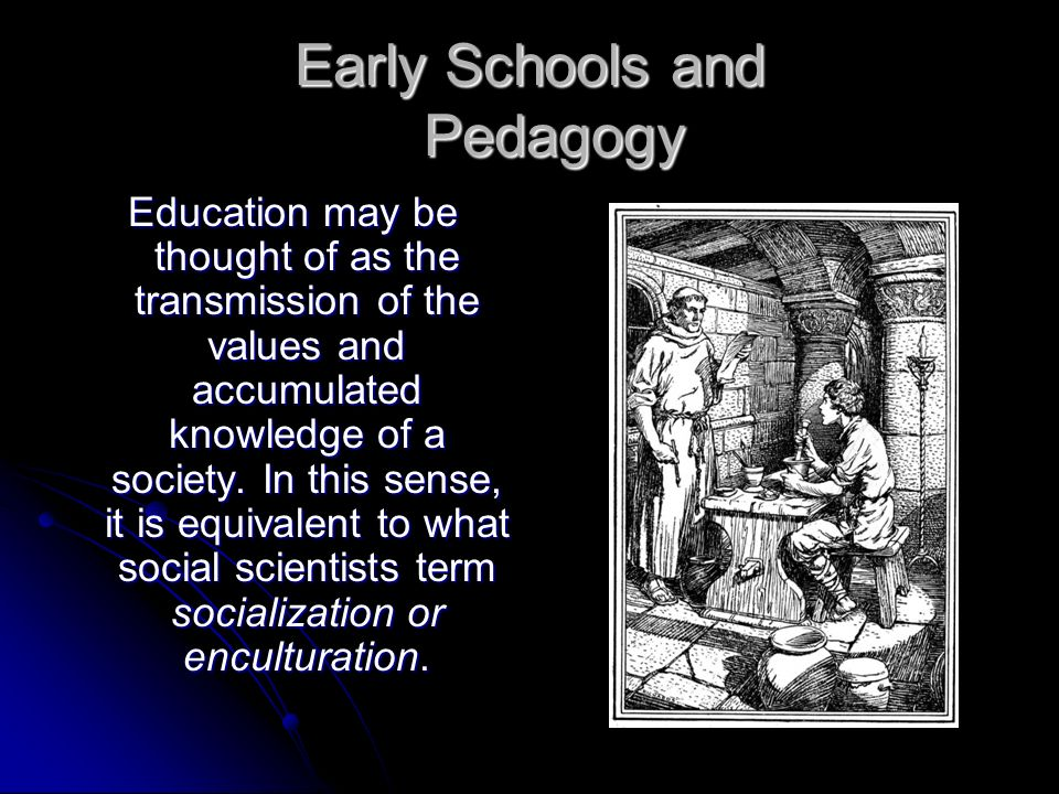 Early Schools and Pedagogy