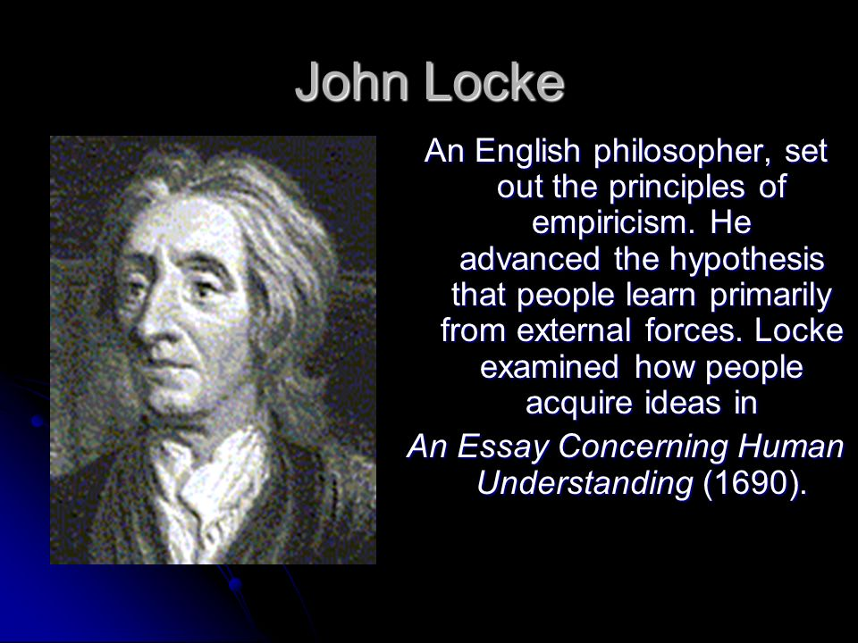 arguments in an essay concerning human understanding John locke's classic work an essay concerning human understanding laid the foundation of british empiricism and remains of enduring interest today rejecting.