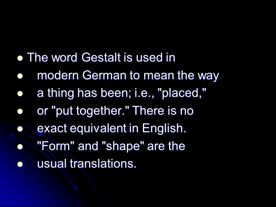 The word Gestalt is used in