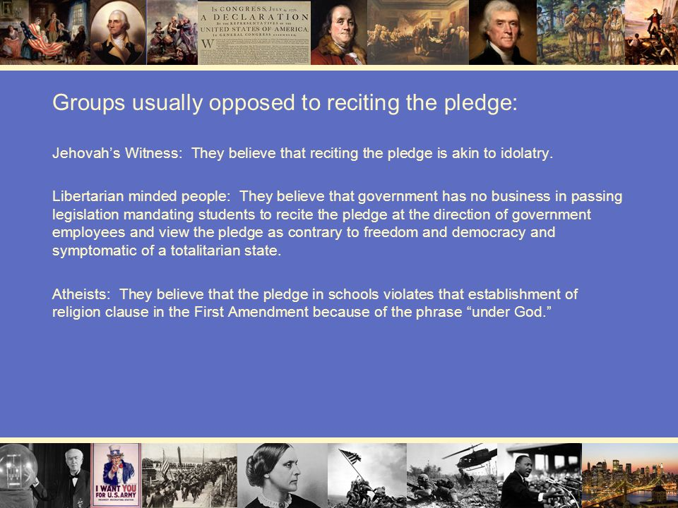 Groups usually opposed to reciting the pledge: