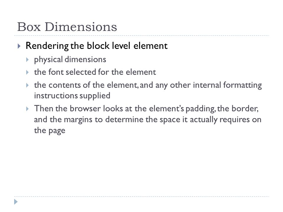 Box Dimensions Rendering the block level element physical dimensions