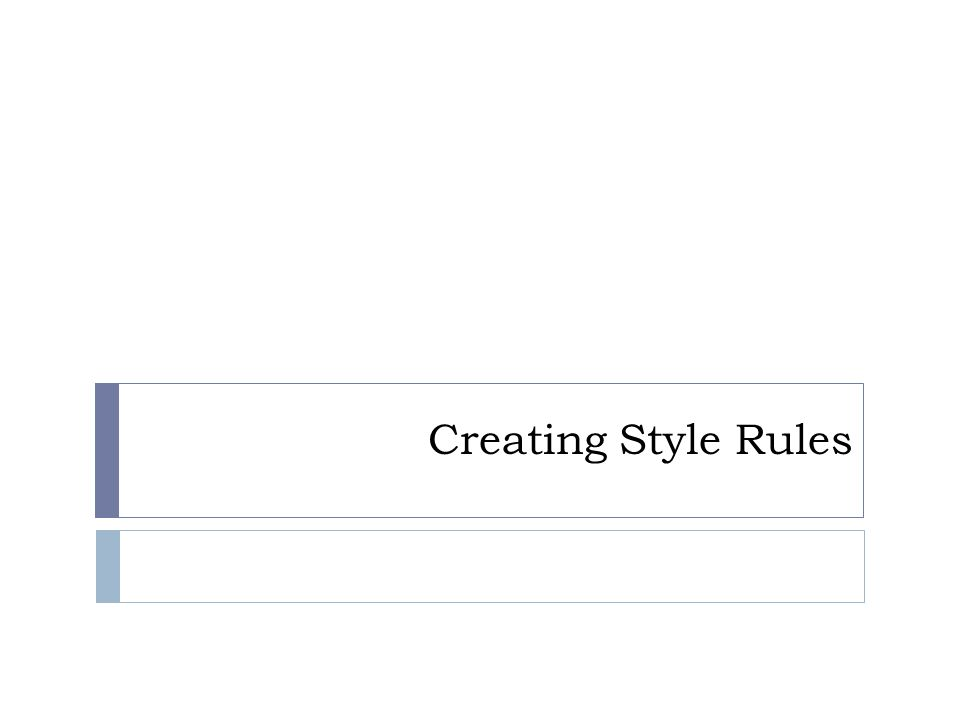 Creating Style Rules