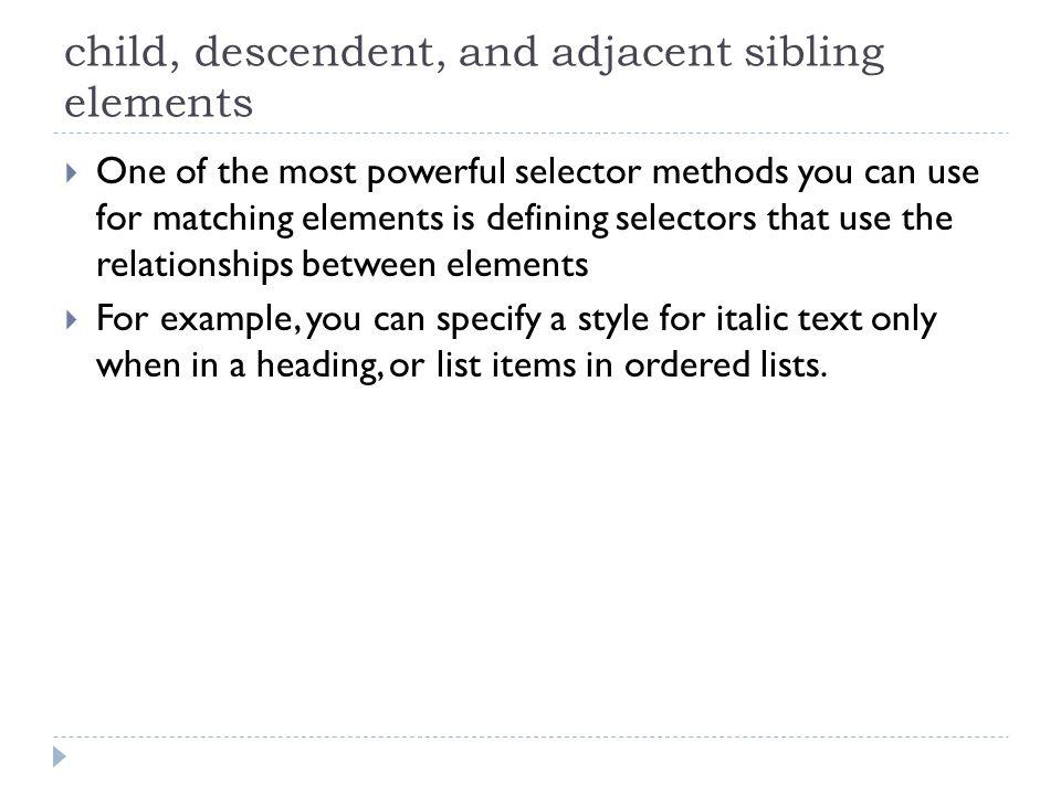 child, descendent, and adjacent sibling elements