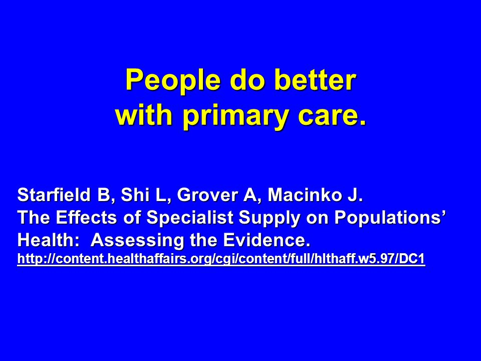 People do better with primary care.
