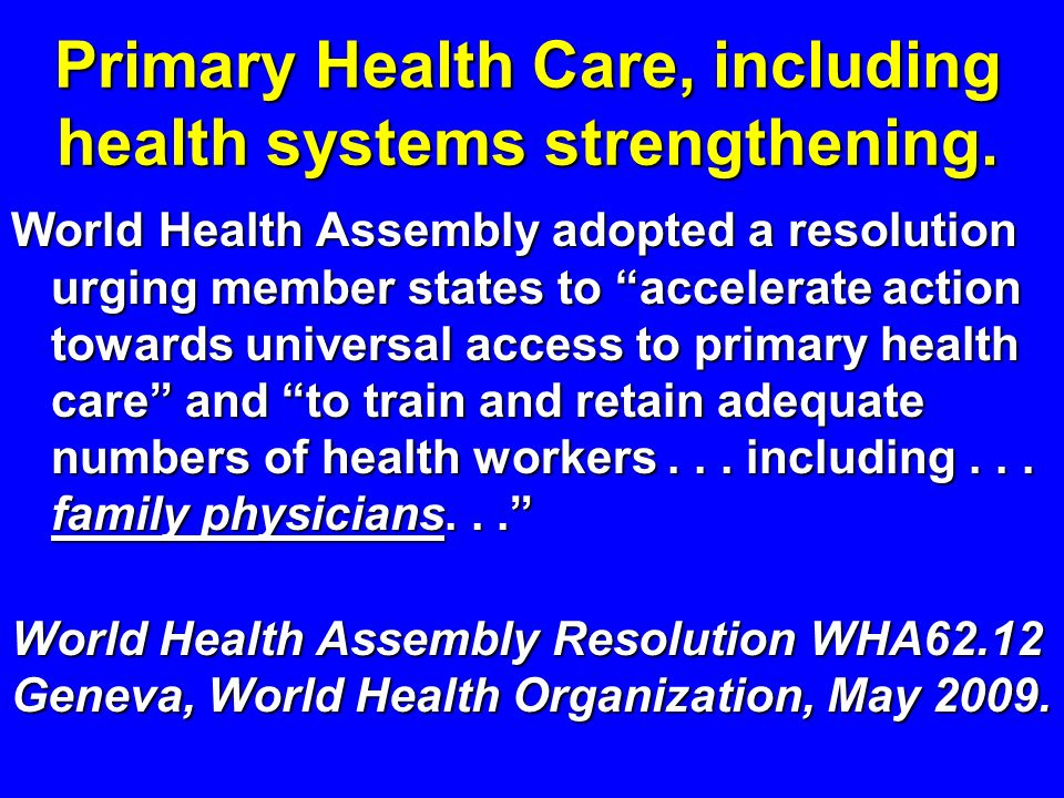 Primary Health Care, including health systems strengthening.
