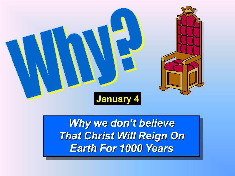 That Christ Will Reign On Earth For 1000 Years