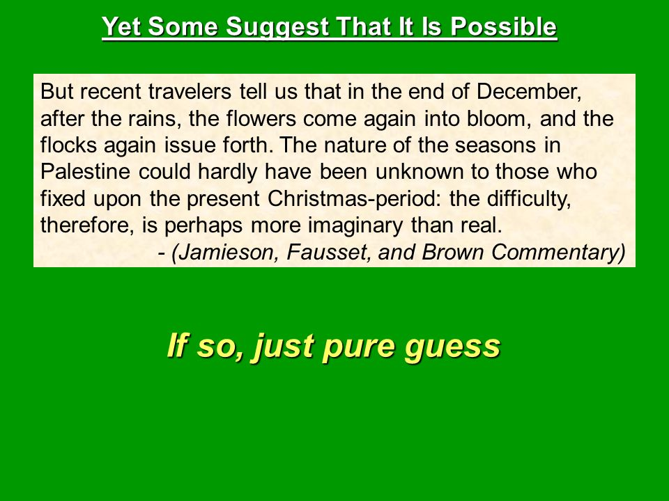 If so, just pure guess Yet Some Suggest That It Is Possible