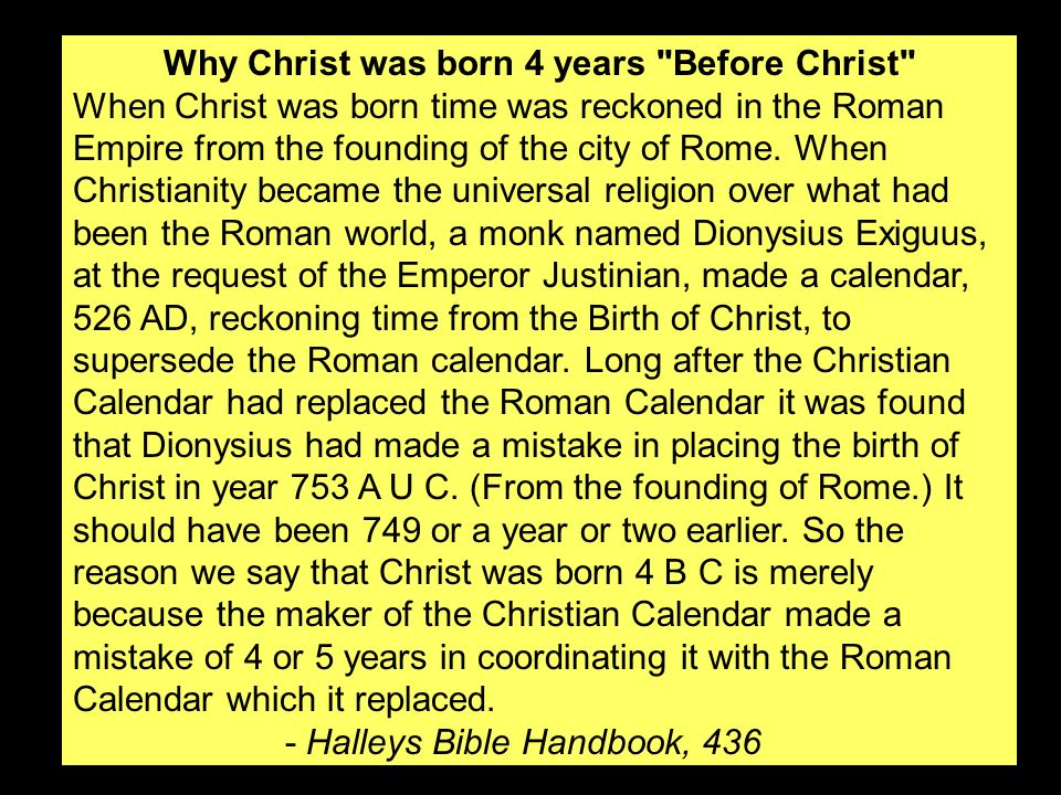 Why Christ was born 4 years Before Christ
