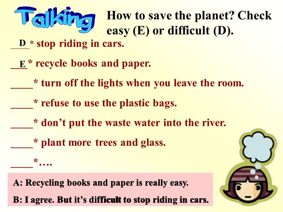 Talking How to save the planet Check easy (E) or difficult (D).