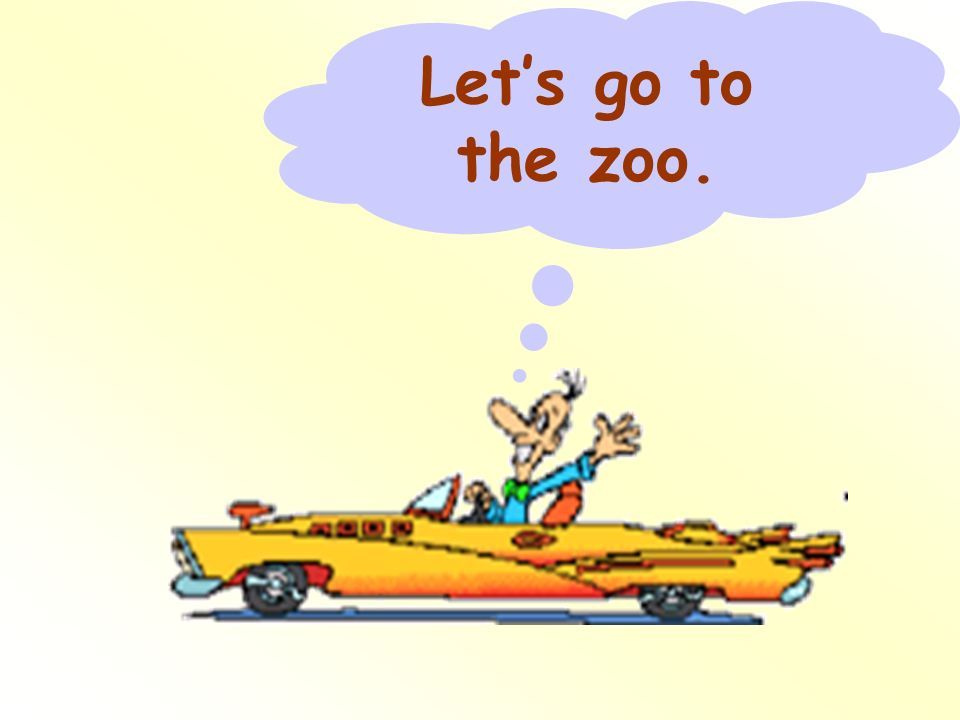 Let's go to the zoo.