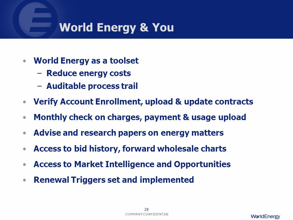 World Energy & You World Energy as a toolset Reduce energy costs
