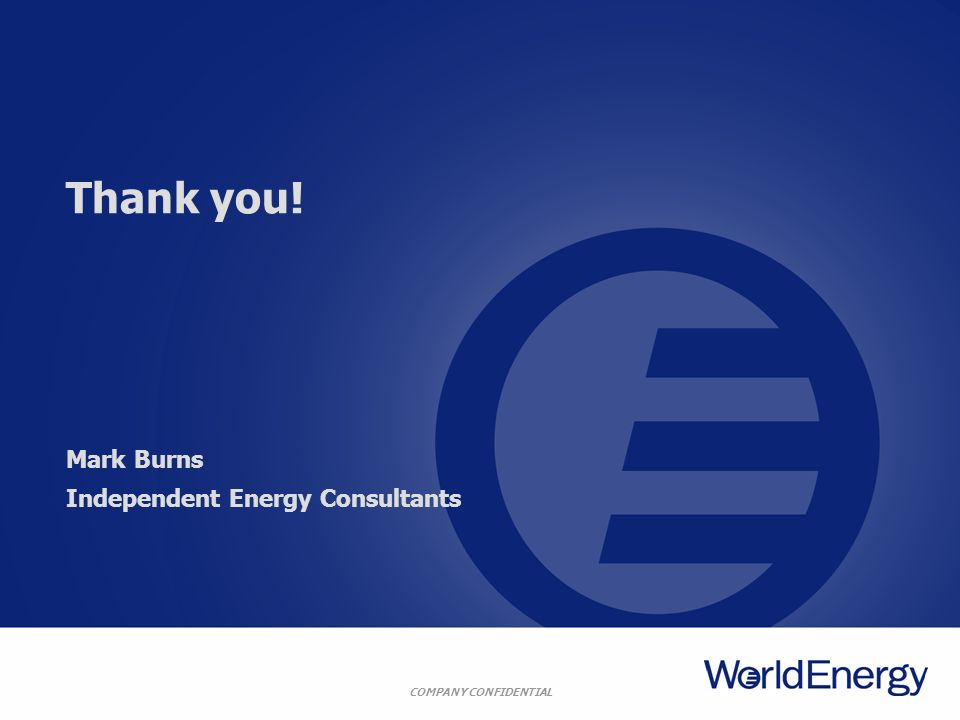 Thank you! Mark Burns Independent Energy Consultants