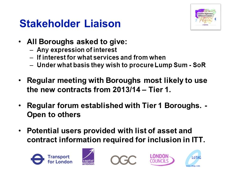 Stakeholder Liaison All Boroughs asked to give: