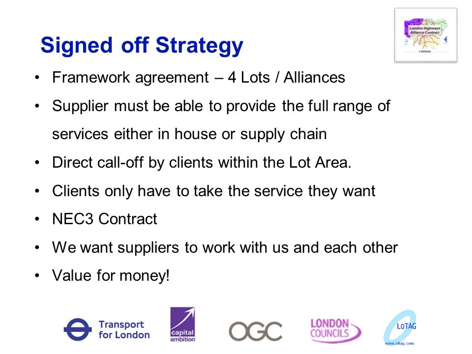 Signed off Strategy Framework agreement – 4 Lots / Alliances