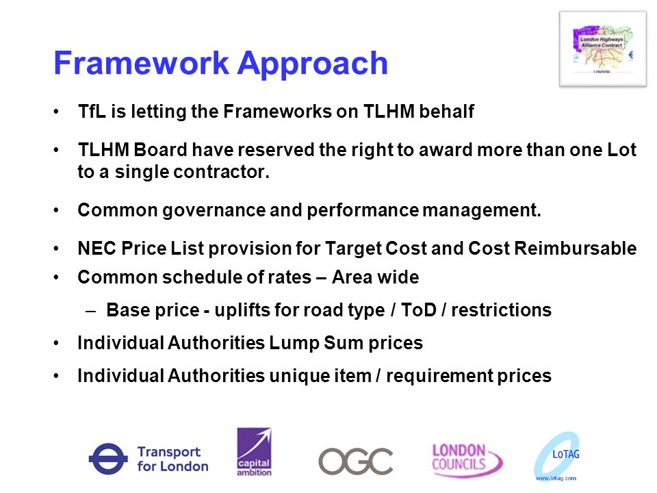 Framework Approach TfL is letting the Frameworks on TLHM behalf